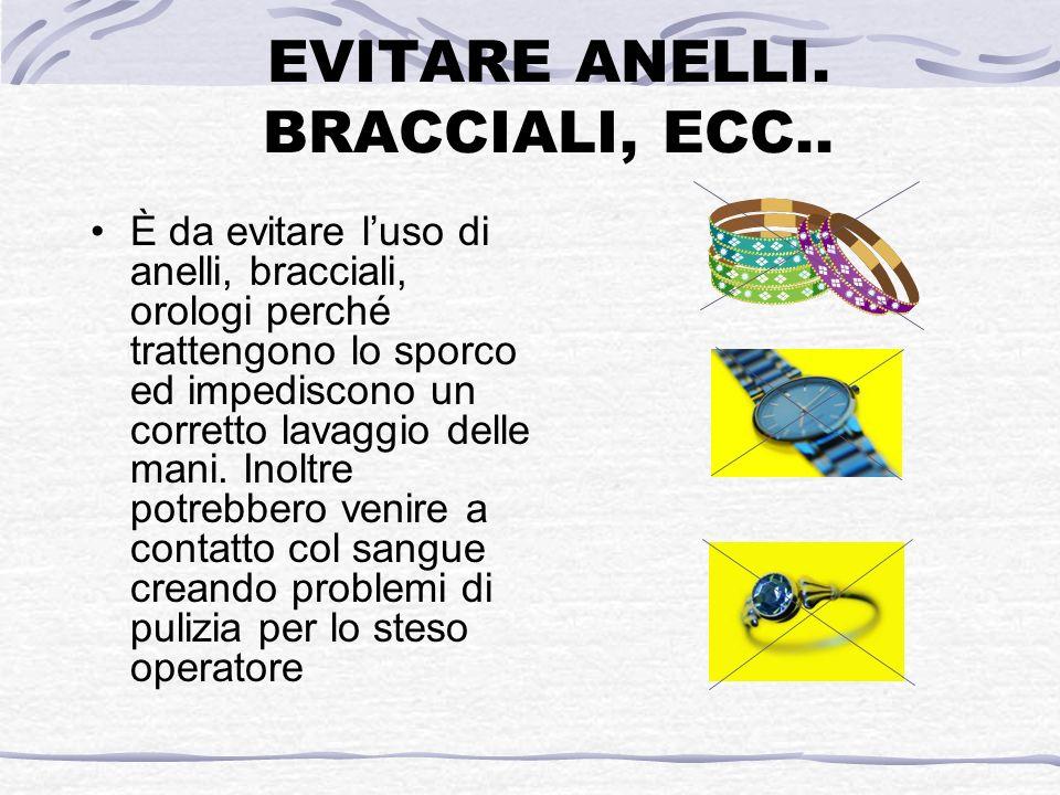 EVITARE ANELLI. BRACCIALI, ECC..