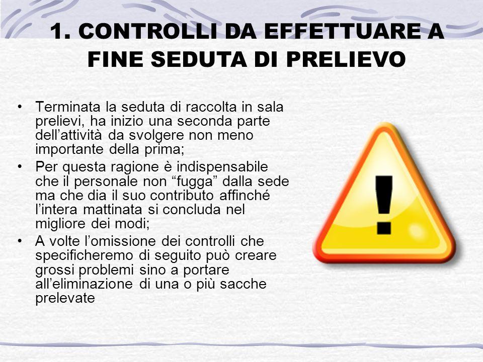 1. CONTROLLI DA EFFETTUARE A FINE SEDUTA DI PRELIEVO