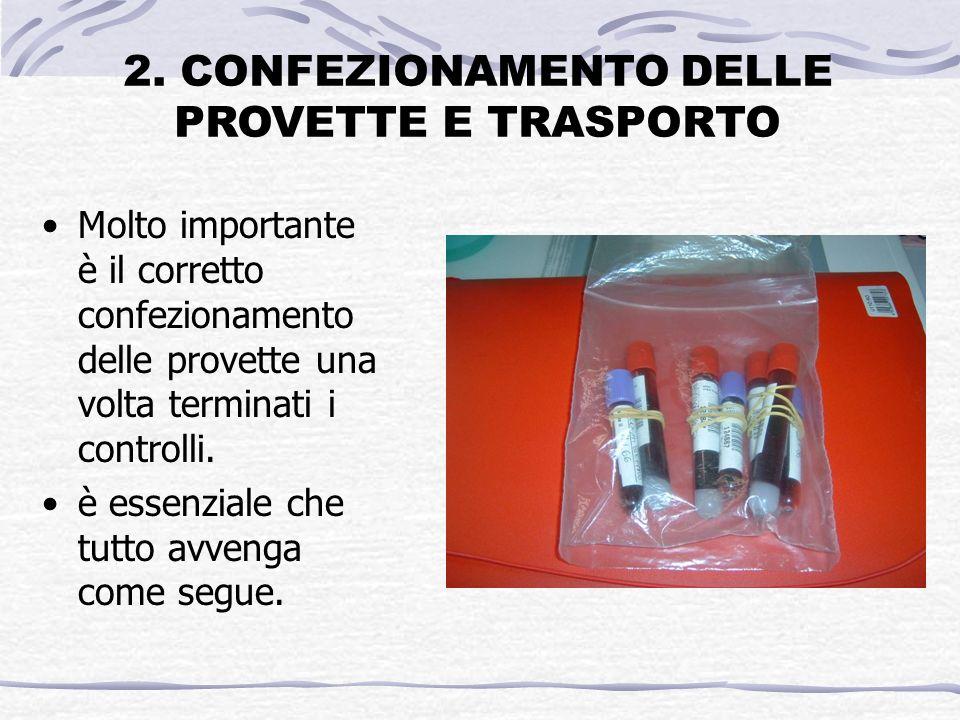 2. CONFEZIONAMENTO DELLE PROVETTE E TRASPORTO