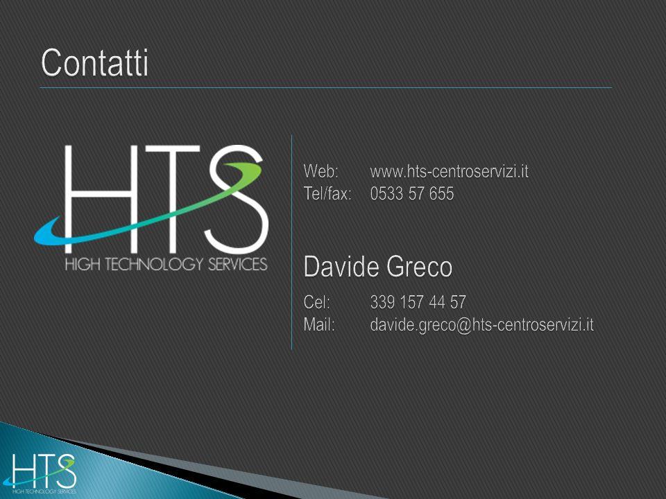 Contatti Web: www.hts-centroservizi.it. Tel/fax: 0533 57 655. Davide Greco. Cel: 339 157 44 57.
