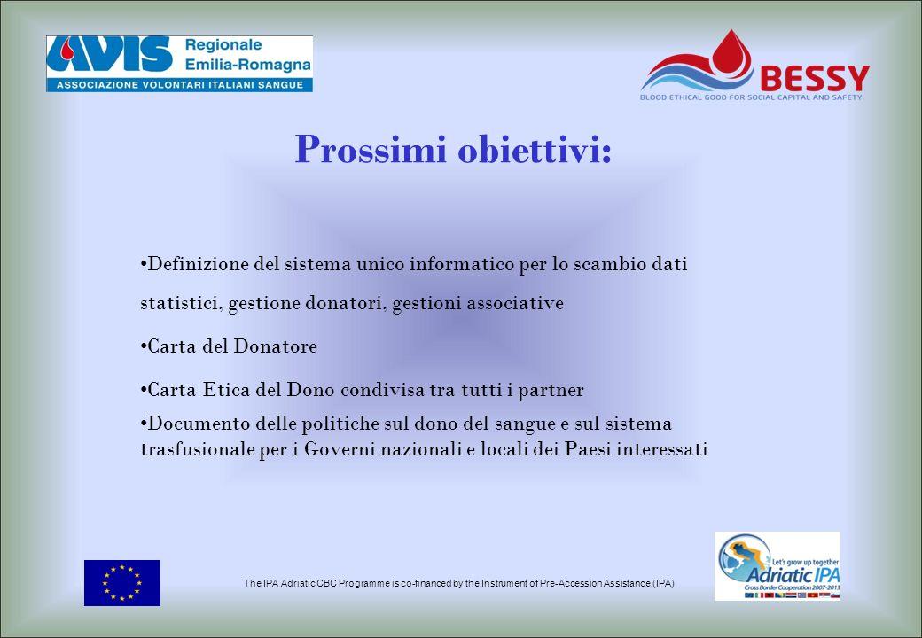 Prossimi obiettivi: Definizione del sistema unico informatico per lo scambio dati statistici, gestione donatori, gestioni associative.