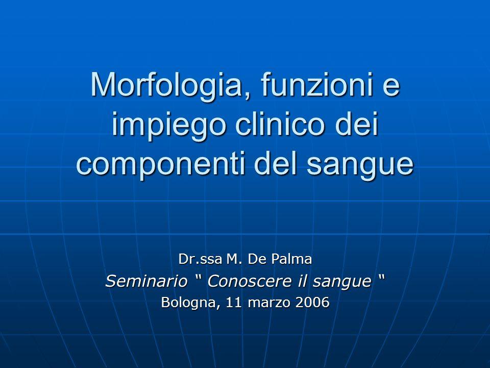 Morfologia, funzioni e impiego clinico dei componenti del sangue