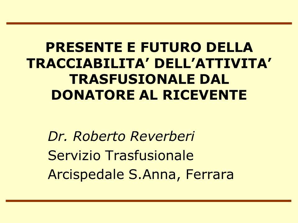 PRESENTE E FUTURO DELLA TRACCIABILITA' DELL'ATTIVITA' TRASFUSIONALE DAL DONATORE AL RICEVENTE
