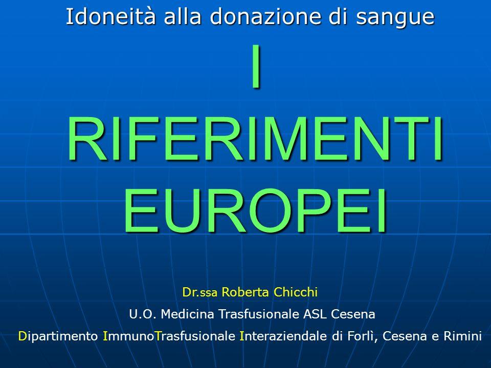 I RIFERIMENTI EUROPEI Idoneità alla donazione di sangue