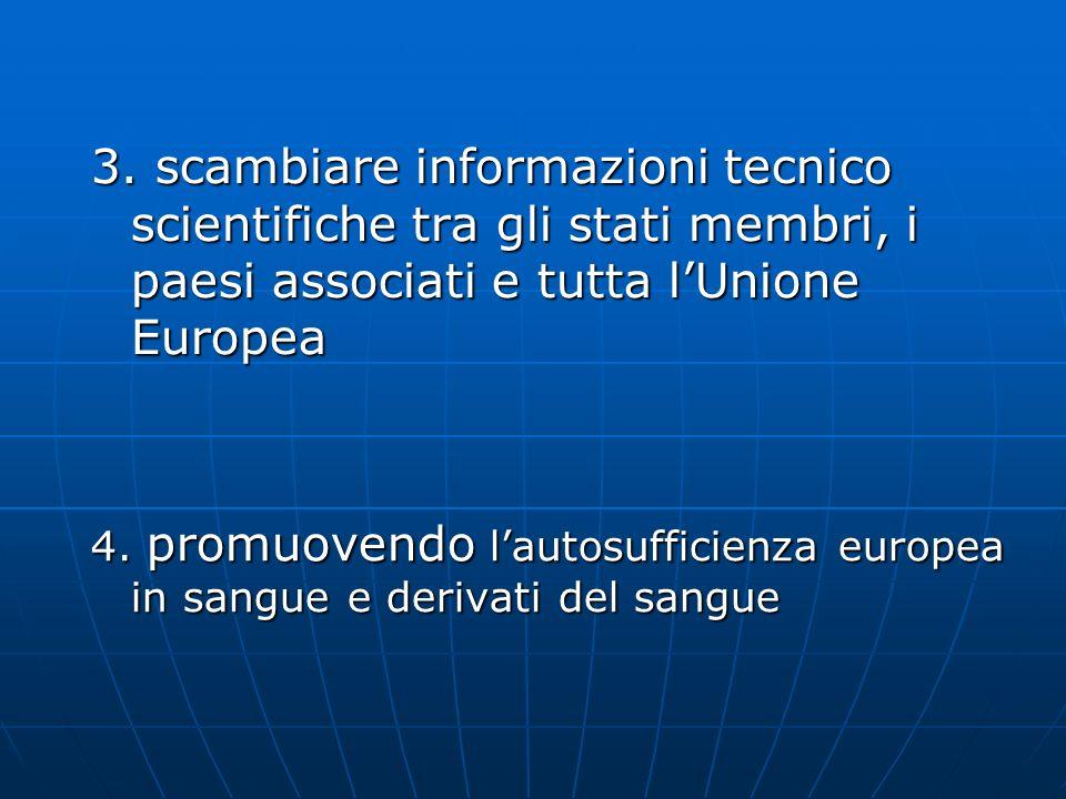 3. scambiare informazioni tecnico scientifiche tra gli stati membri, i paesi associati e tutta l'Unione Europea