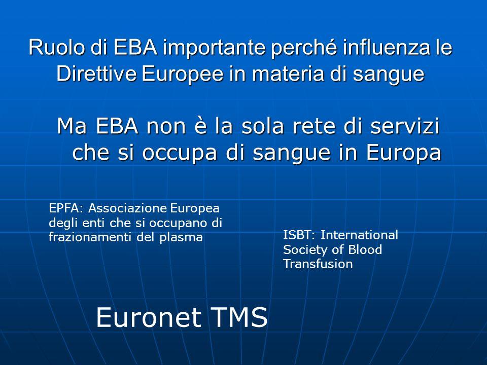 Ma EBA non è la sola rete di servizi che si occupa di sangue in Europa
