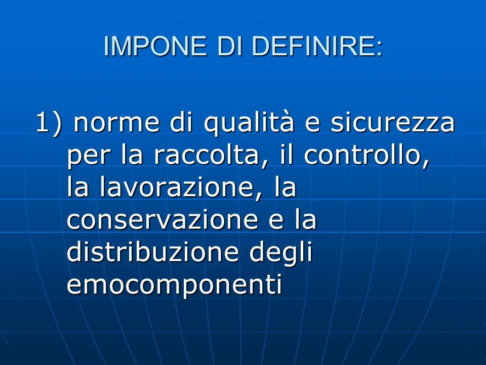 IMPONE DI DEFINIRE: