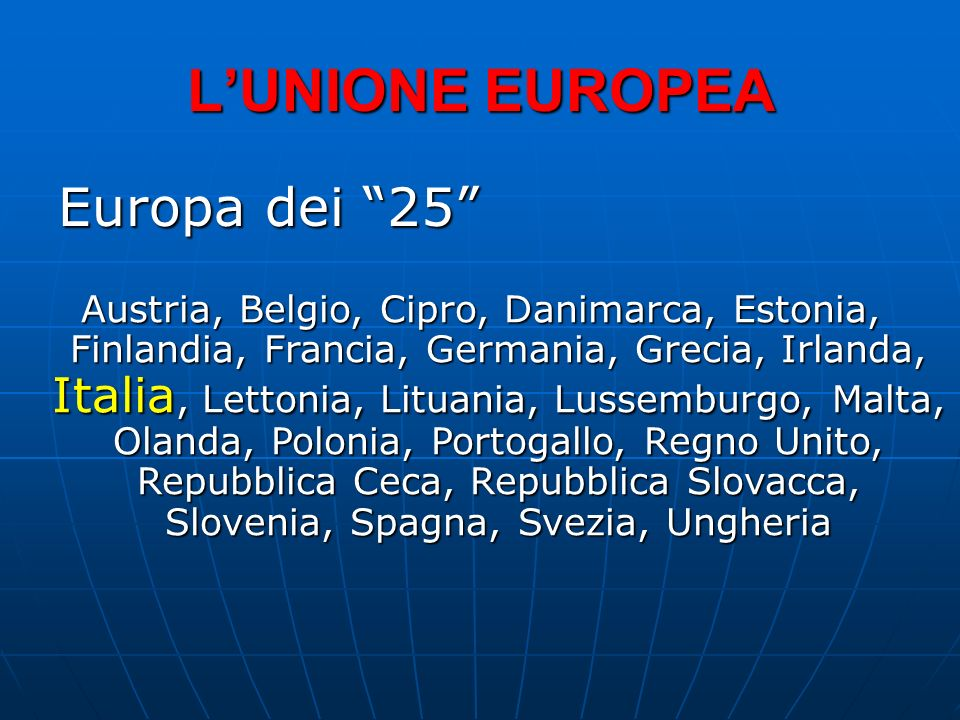 L'UNIONE EUROPEA Europa dei 25