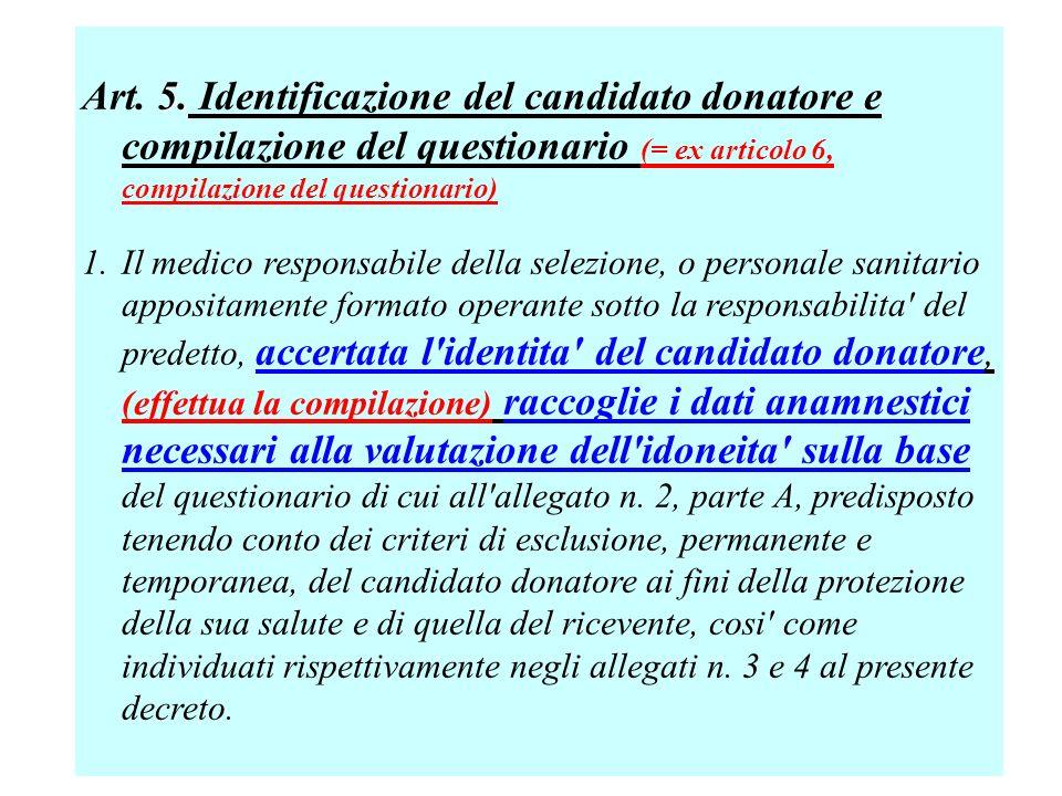 Art. 5. Identificazione del candidato donatore e compilazione del questionario (= ex articolo 6, compilazione del questionario)