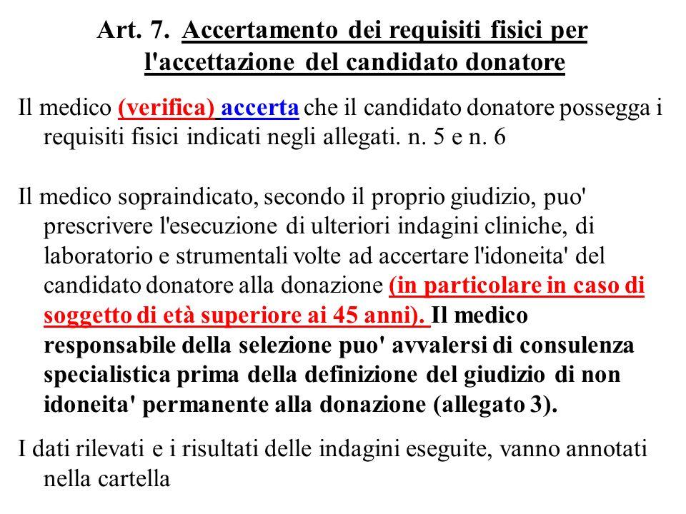 Art. 7. Accertamento dei requisiti fisici per l accettazione del candidato donatore