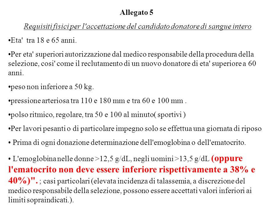 Allegato 5 Requisiti fisici per l accettazione del candidato donatore di sangue intero. Eta tra 18 e 65 anni.