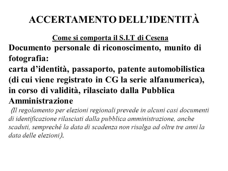 ACCERTAMENTO DELL'IDENTITÀ Come si comporta il S.I.T di Cesena