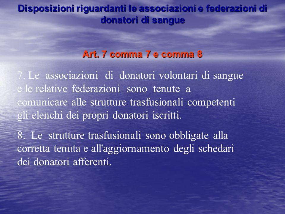 Disposizioni riguardanti le associazioni e federazioni di donatori di sangue Art. 7 comma 7 e comma 8