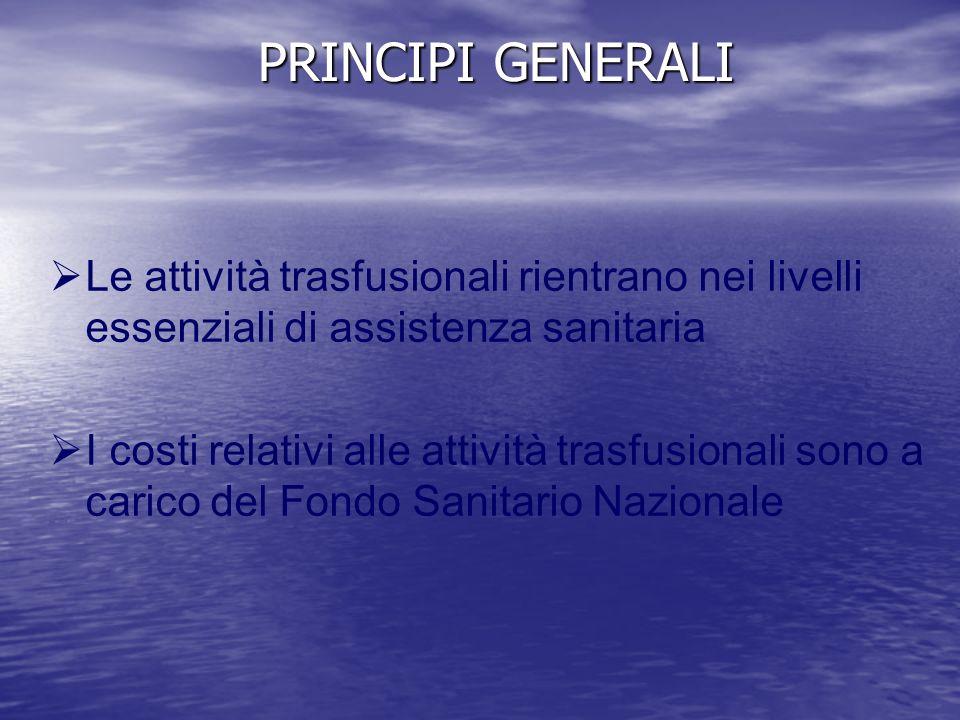 PRINCIPI GENERALI Le attività trasfusionali rientrano nei livelli essenziali di assistenza sanitaria.