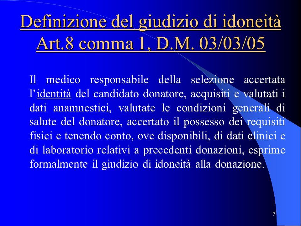 Definizione del giudizio di idoneità Art.8 comma 1, D.M. 03/03/05