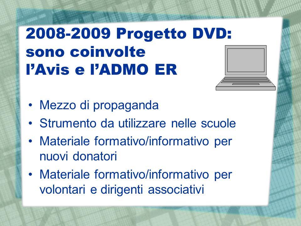 2008-2009 Progetto DVD: sono coinvolte l'Avis e l'ADMO ER