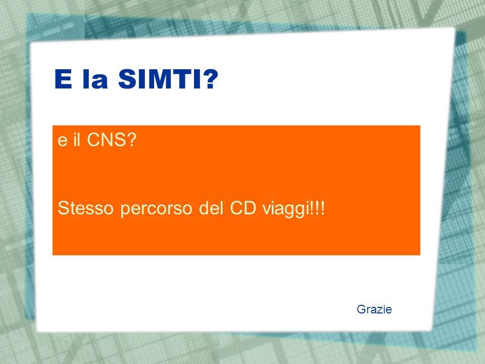 E la SIMTI e il CNS Stesso percorso del CD viaggi!!! Grazie
