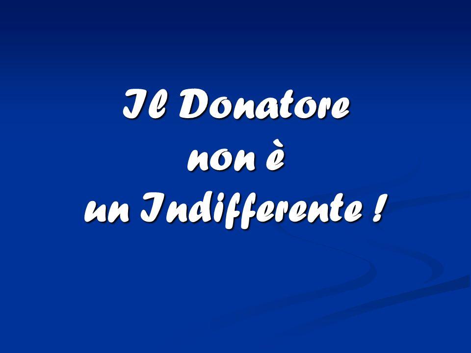Il Donatore non è un Indifferente !