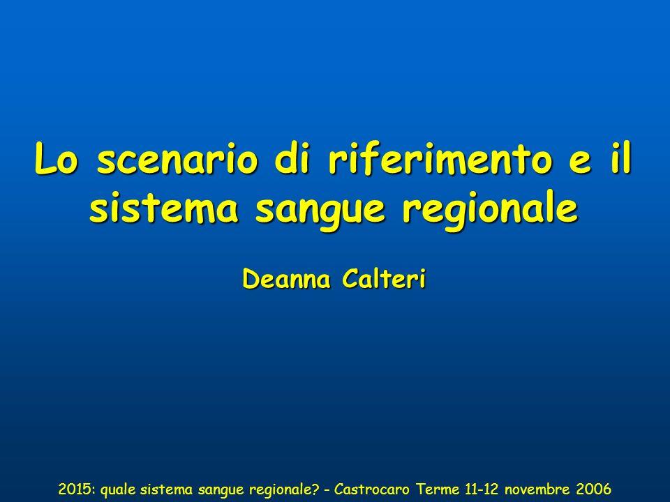 Lo scenario di riferimento e il sistema sangue regionale