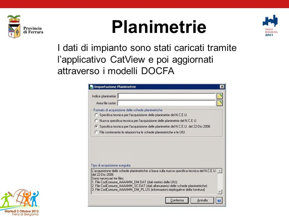 Planimetrie I dati di impianto sono stati caricati tramite l'applicativo CatView e poi aggiornati attraverso i modelli DOCFA.