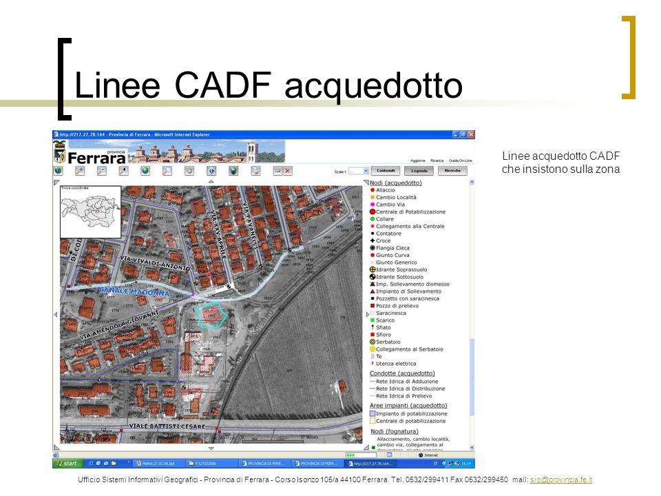 Linee CADF acquedotto Linee acquedotto CADF che insistono sulla zona