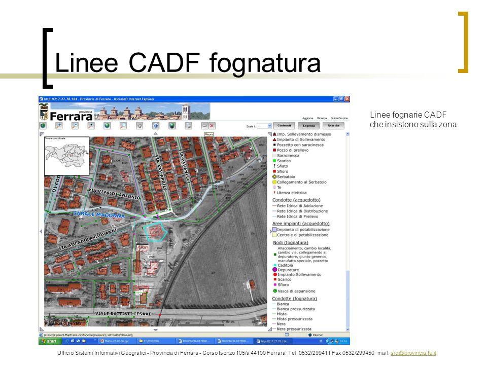 Linee CADF fognatura Linee fognarie CADF che insistono sulla zona