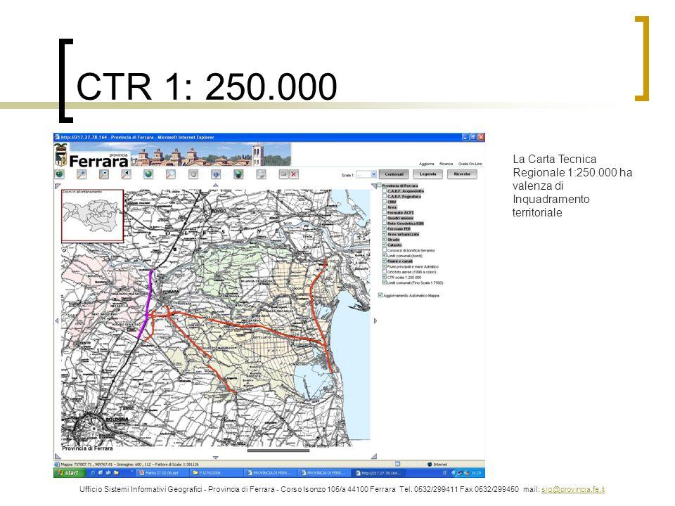 CTR 1: 250.000 La Carta Tecnica Regionale 1:250.000 ha valenza di