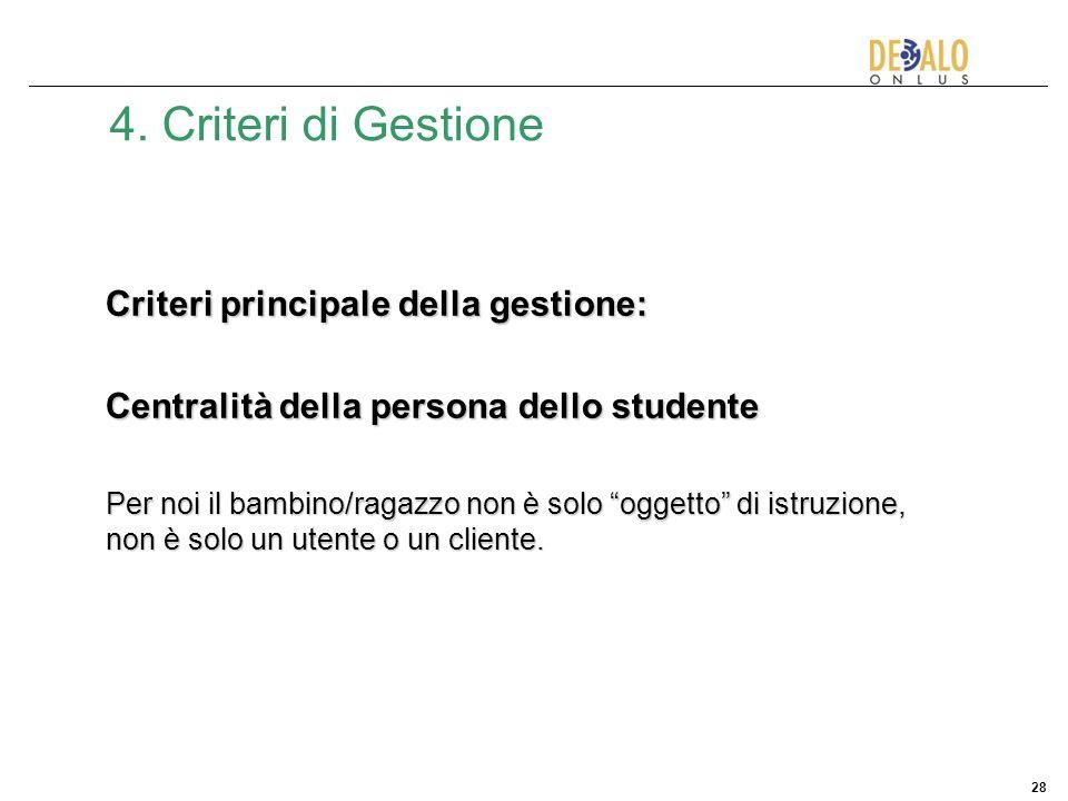 4. Criteri di Gestione Criteri principale della gestione: