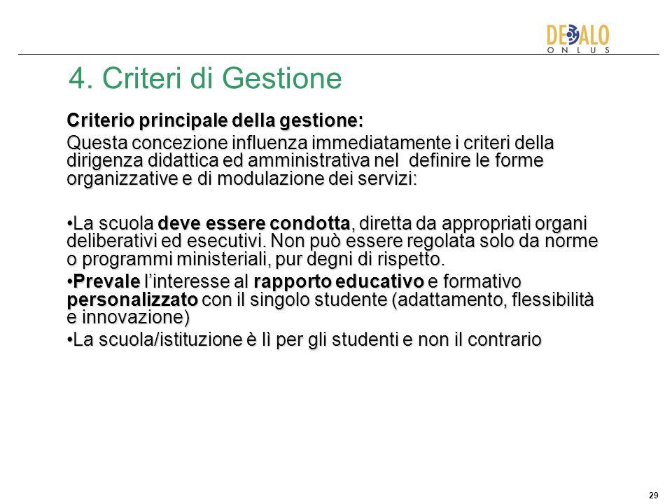 4. Criteri di Gestione Criterio principale della gestione: