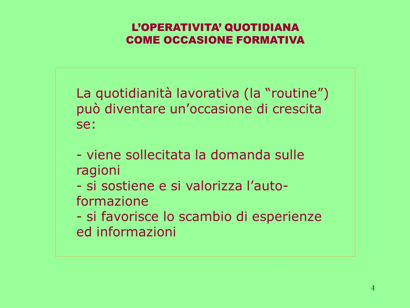 L'OPERATIVITA' QUOTIDIANA COME OCCASIONE FORMATIVA