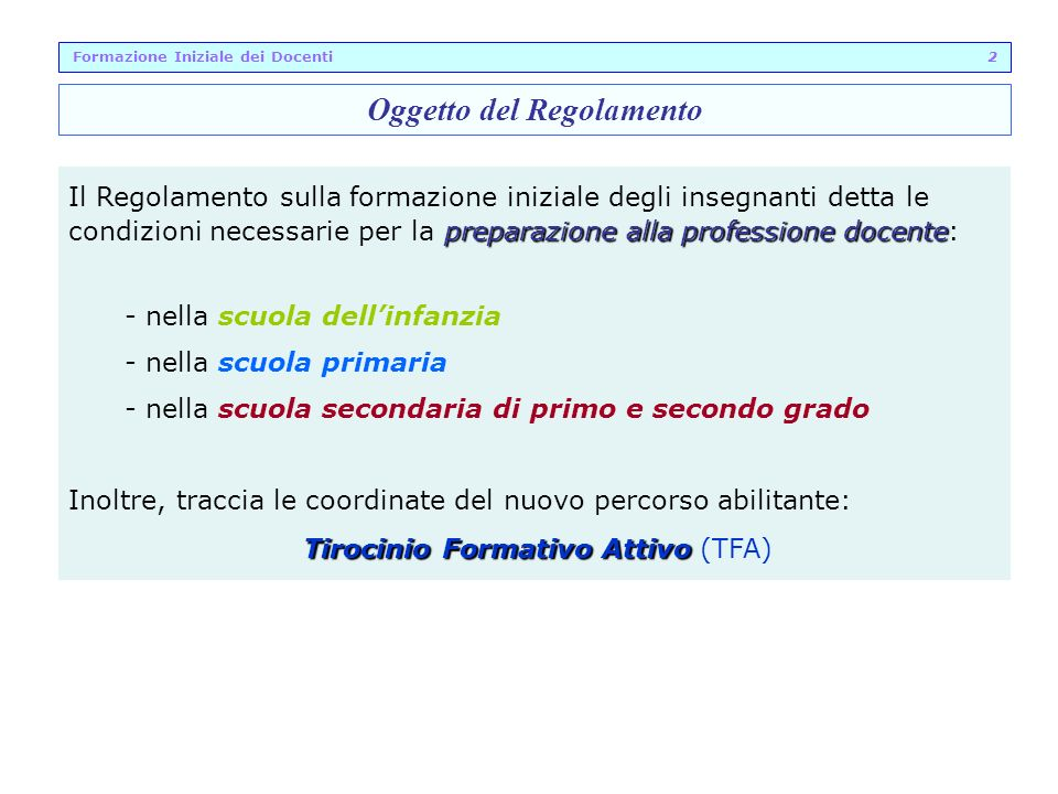 Formazione Iniziale dei Docenti 2 Oggetto del Regolamento