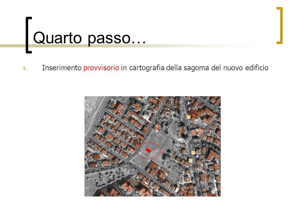 Quarto passo… Inserimento provvisorio in cartografia della sagoma del nuovo edificio