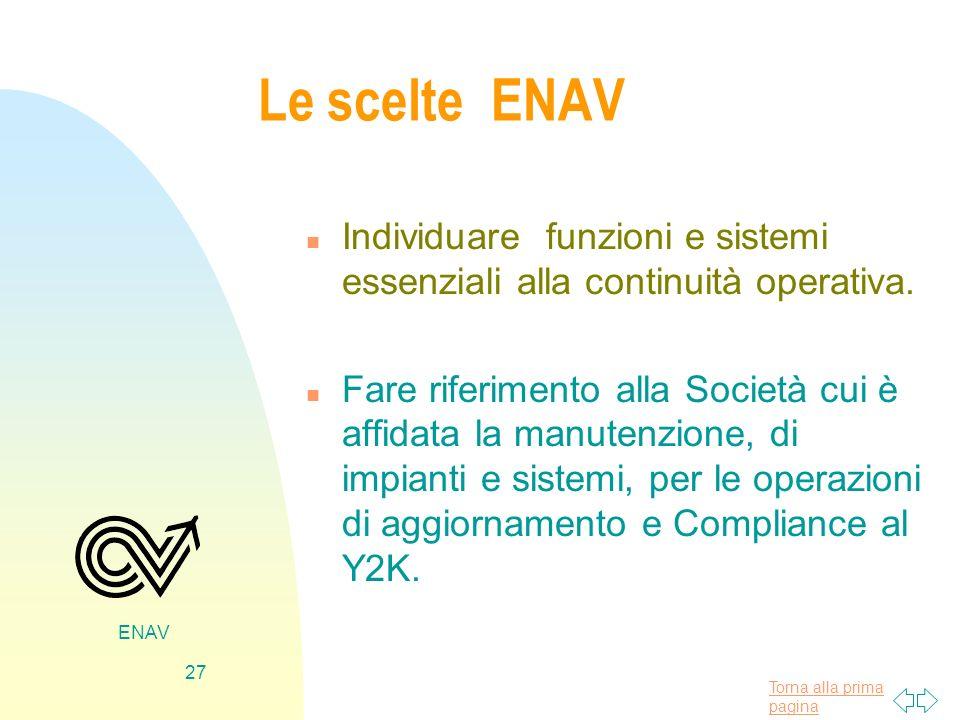 Le scelte ENAV Individuare funzioni e sistemi essenziali alla continuità operativa.