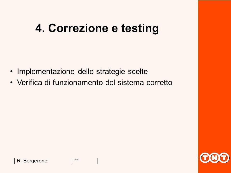 4. Correzione e testing Implementazione delle strategie scelte