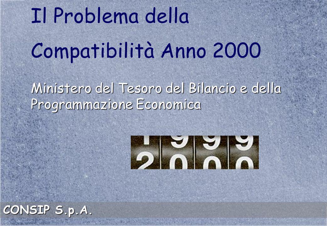 Il Problema della Compatibilità Anno 2000 Ministero del Tesoro del Bilancio e della Programmazione Economica