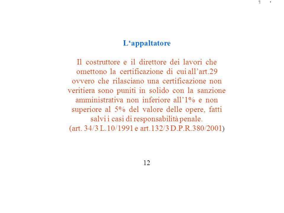 12 (art. 34/3 L.10/1991 e art.132/3 D.P.R.380/2001) salvi i casi di responsabilità penale. superiore al 5% del valore delle opere, fatti.