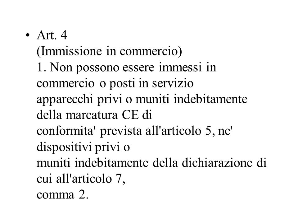 Art. 4 (Immissione in commercio) 1