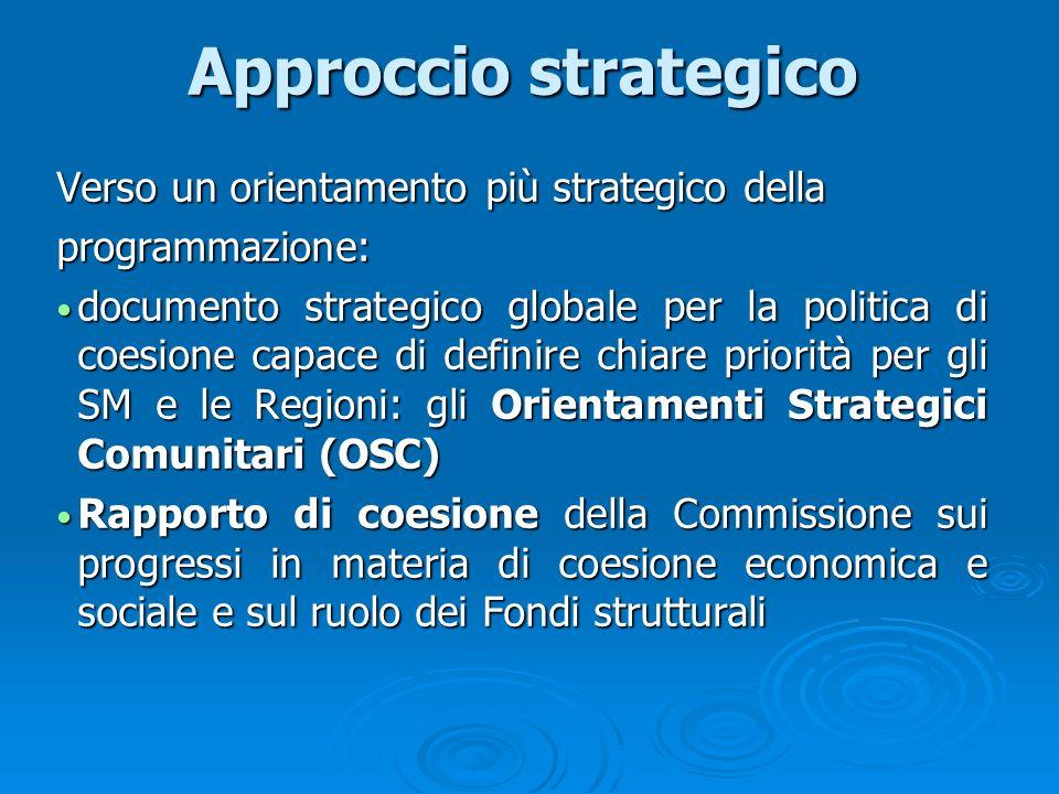 Approccio strategico Verso un orientamento più strategico della