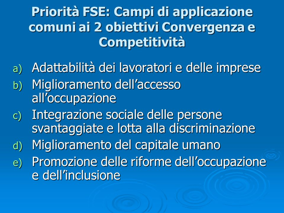 Priorità FSE: Campi di applicazione comuni ai 2 obiettivi Convergenza e Competitività