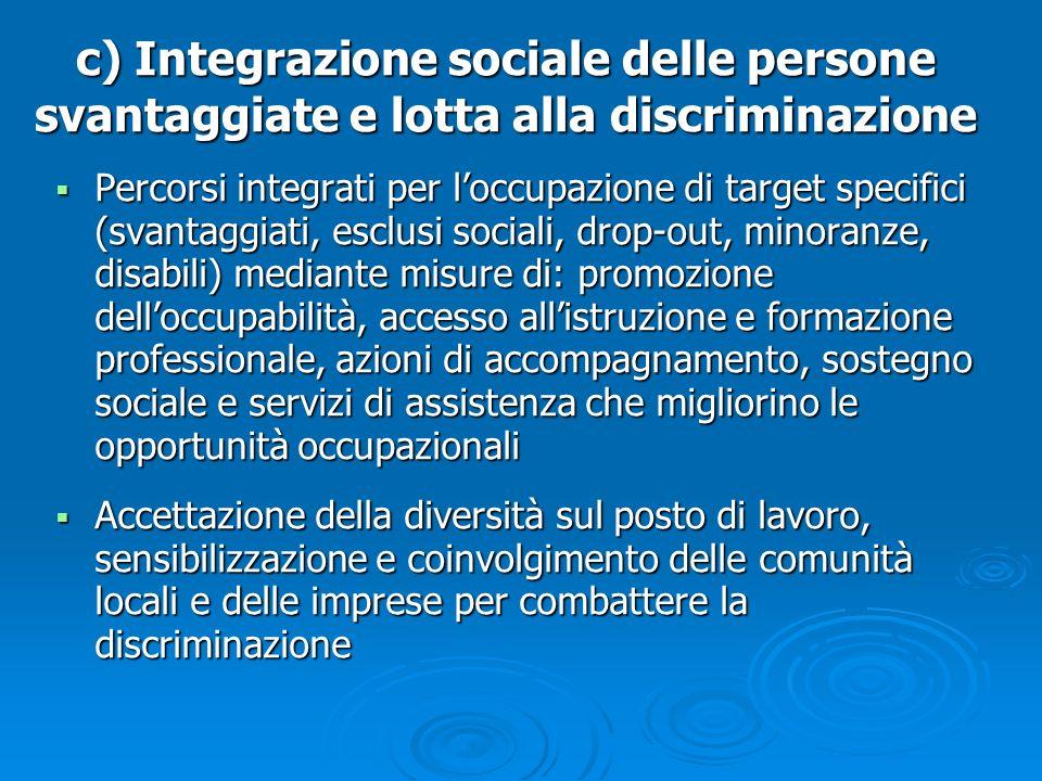 c) Integrazione sociale delle persone svantaggiate e lotta alla discriminazione