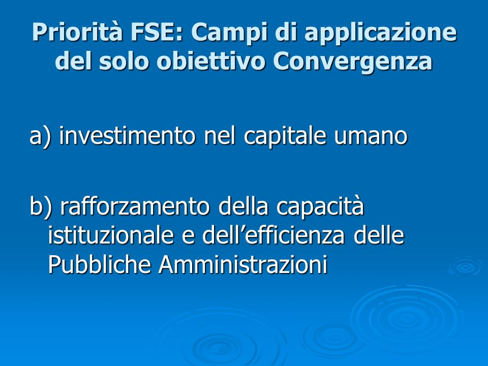 Priorità FSE: Campi di applicazione del solo obiettivo Convergenza
