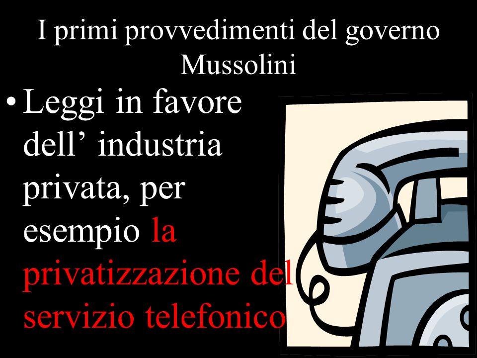 I primi provvedimenti del governo Mussolini