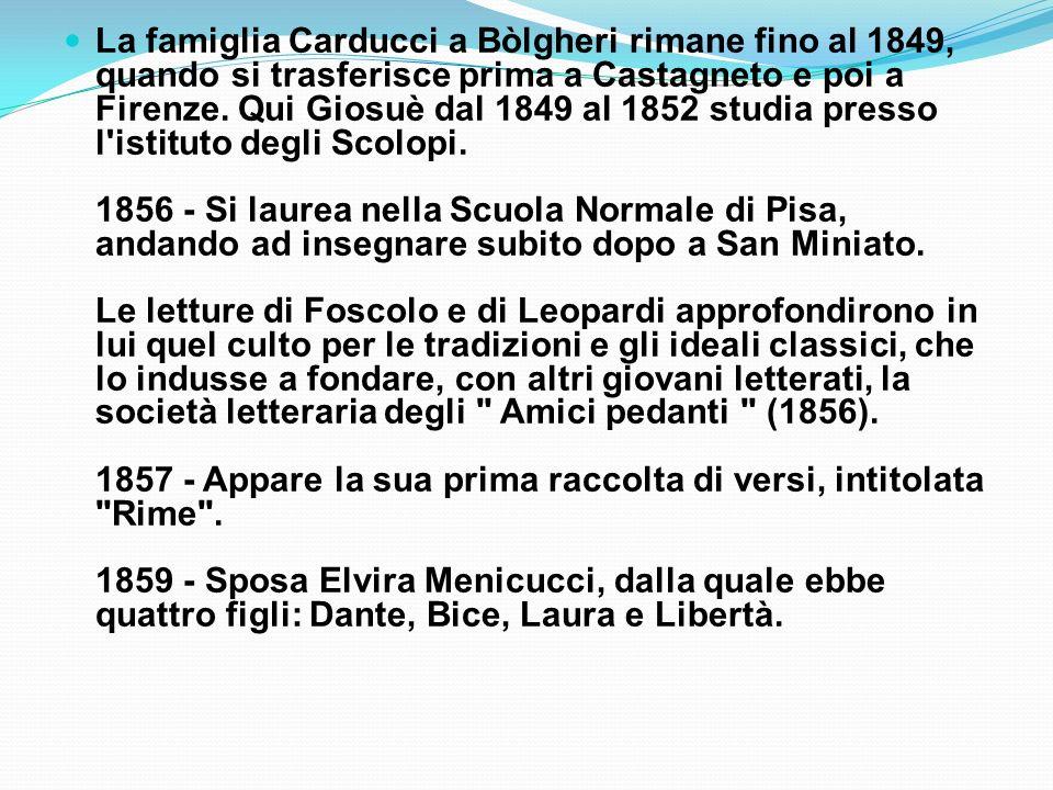 La famiglia Carducci a Bòlgheri rimane fino al 1849, quando si trasferisce prima a Castagneto e poi a Firenze.