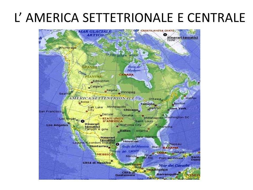 L' AMERICA SETTETRIONALE E CENTRALE