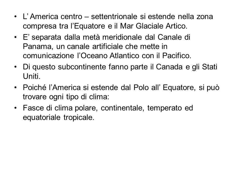 L' America centro – settentrionale si estende nella zona compresa tra l'Equatore e il Mar Glaciale Artico.