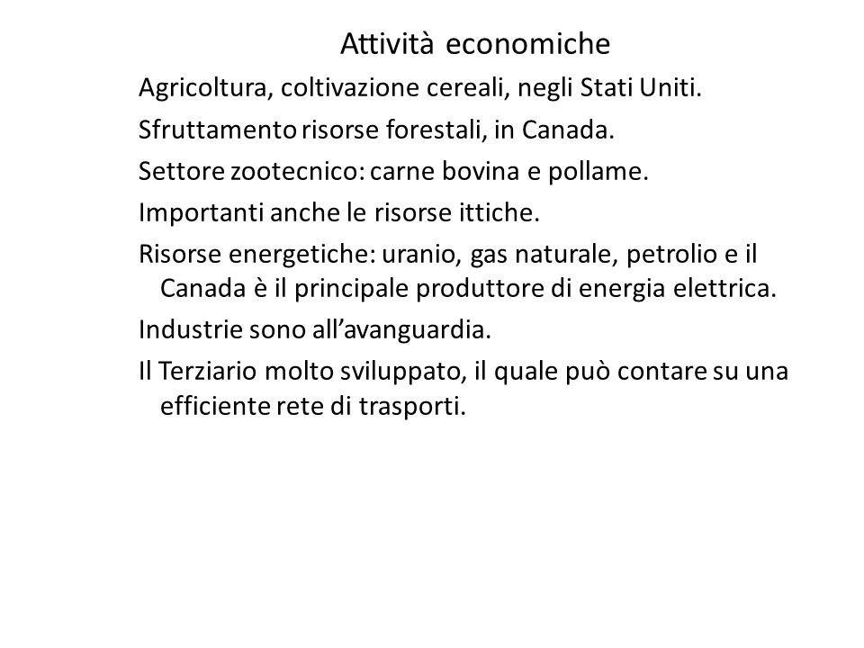 Attività economiche Agricoltura, coltivazione cereali, negli Stati Uniti. Sfruttamento risorse forestali, in Canada.