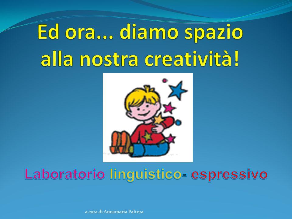 Ed ora... diamo spazio alla nostra creatività!