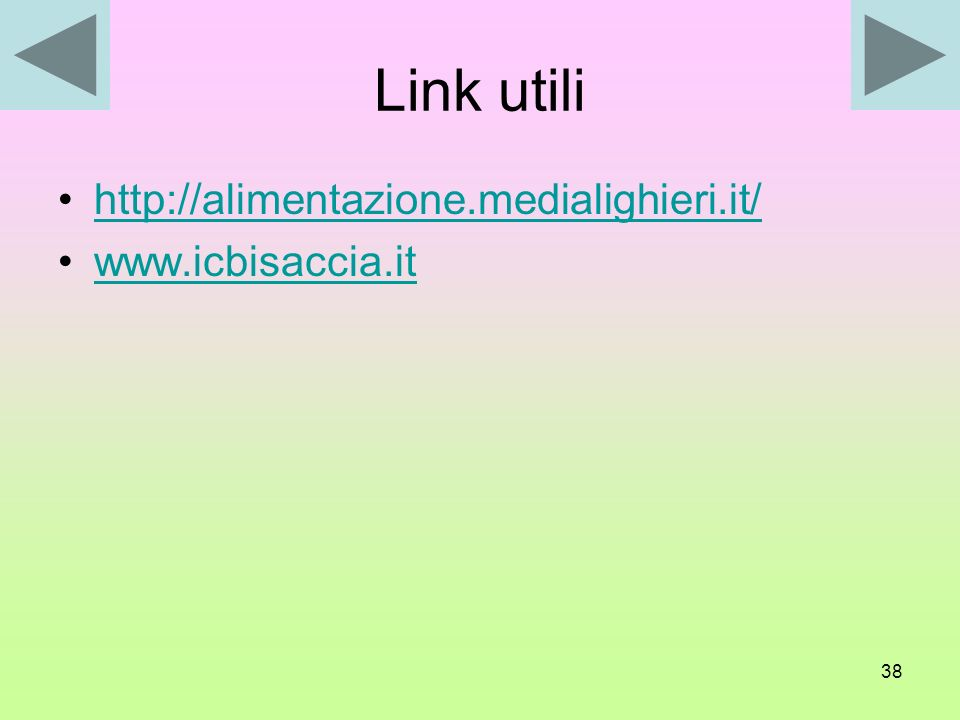 Link utili http://alimentazione.medialighieri.it/ www.icbisaccia.it