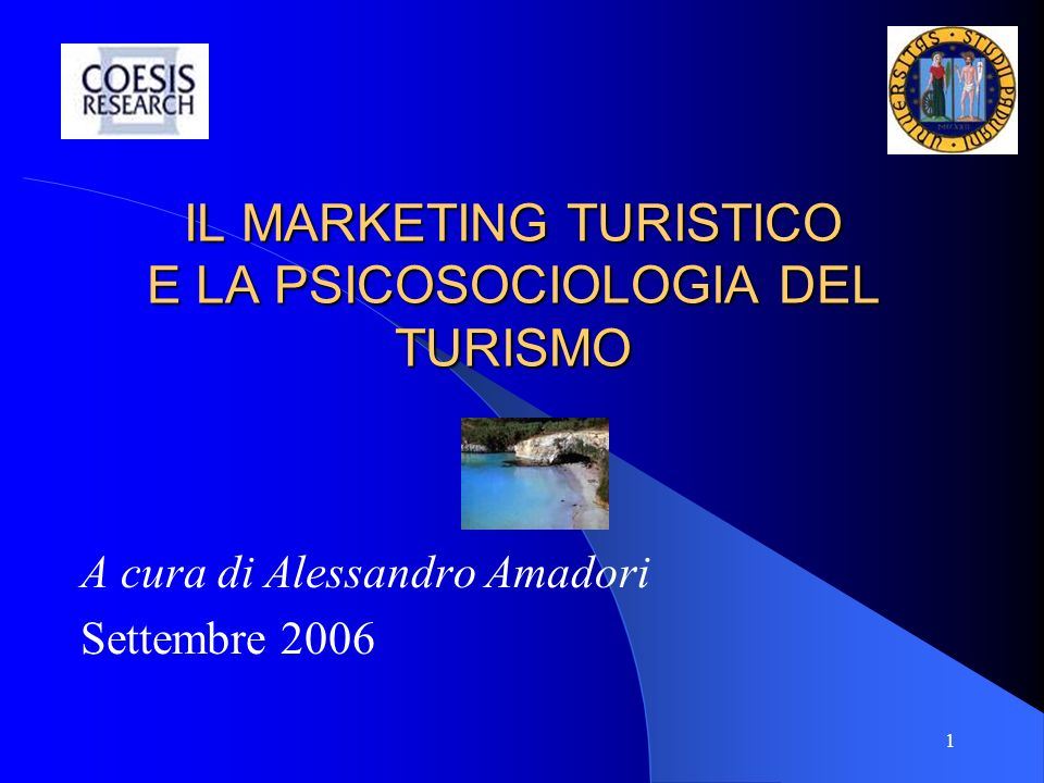IL MARKETING TURISTICO E LA PSICOSOCIOLOGIA DEL TURISMO