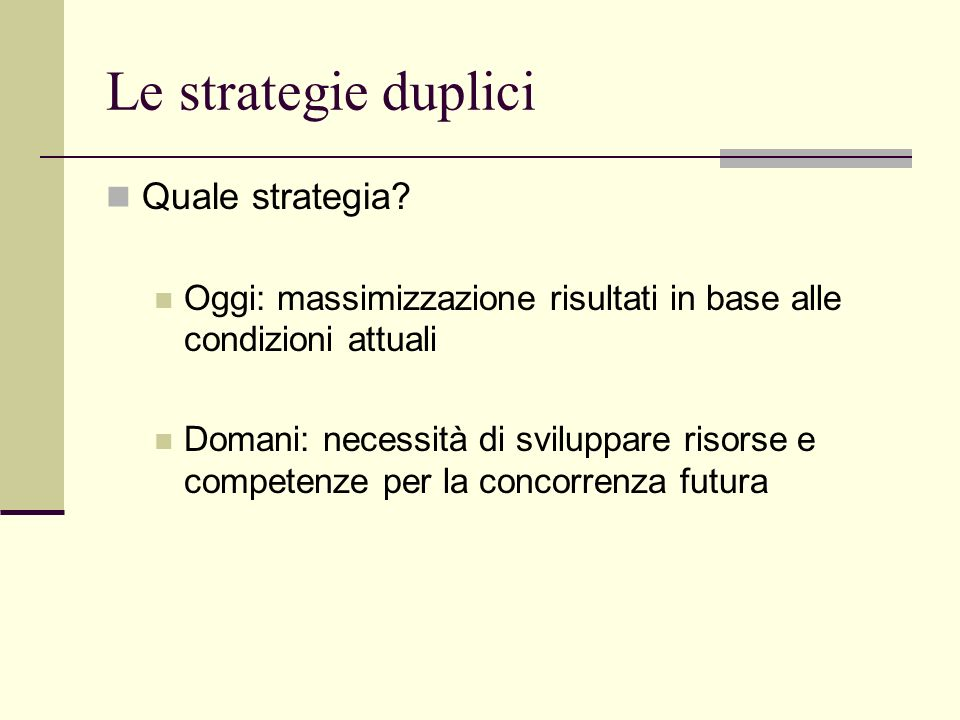 Le strategie duplici Quale strategia